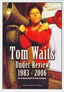Tom Waits - Under Review, 1983-2006: An