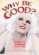 Why Be Good? Sexuality & Censorship In Early