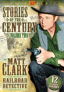 Matt Clark Railroad Detective - Stories of The