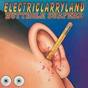 Electriclarryland (2LPs - Etched On One Side -