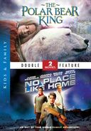 The Polar Bear King / No Place Like Home