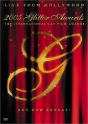 Glitter Awards 2005: The International Gay Film