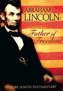 Abraham Lincoln - Father of Freedom