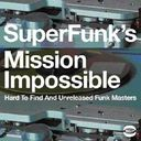 SuperFunk's Mission Impossible: Hard to Find and