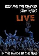 Iggy & The Stooges - Raw Power Live: In the Hands