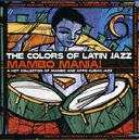 Colors of Latin Jazz: Mambo Mania!