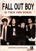 Fall Out Boy - In Their Own Words: Interviews &