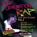 First Generation Rap - The Old School, Volume 1
