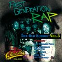 First Generation Rap - The Old School, Volume 3