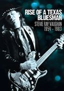 Stevie Ray Vaughan - Rise of a Texas Bluesman