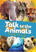 Talk to the Animals - Friends for Life