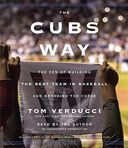 Baseball - The Cubs Way: The Zen of Building the