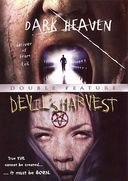 Dark Heaven / Devil's Harvest