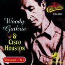 Woody Guthrie & Cisco Houston, Volumes 1 & 2