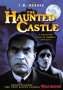 The Haunted Castle (1921) / Wolf Blood (1925)