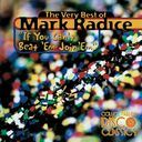 Very Best of Mark Radice - If You Can't Beat 'Em