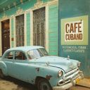 Cafe Cubano: Instrumental Cuban Flavored Classics