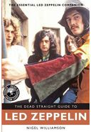 Led Zeppelin - The Dead Straight Guide to Led