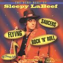Very Best of Sleepy LaBeef - Flying Saucers Rock