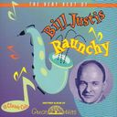 Very Best of Bill Justis - Raunchy