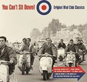 You Can't Sit Down: Original Mod Club Classics