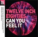 Twelve Inch '80s: Can You Feel It (3-CD)