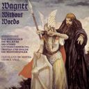 Wagner: Without Words