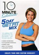 10 Minute Solution - 5 Day Get Fit Mix
