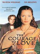 The Courage to Love (Full Screen)