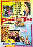 The Prime Time (1959) / Flaming Teenage (1956)