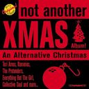 Not Another Xmas Album!: An Alternative Christmas
