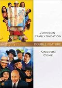 Kingdom Come / Johnson Family Vacation (2-DVD)