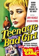 Teenage Bad Girl (1956) / Girl Gang (1954)