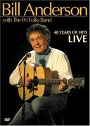 Bill Anderson - 40 Years of Hits Live