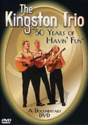 The Kingston Trio - 50 Years of Havin' Fun: A