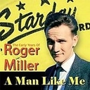 A Man Like Me: The Early Years of Roger Miller