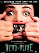 Dead Alive (Unrated)