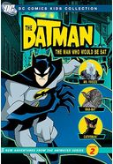 Batman: The Man Who Would Be Bat - Season 1 -