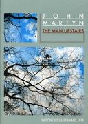 John Martyn - The Man Upstairs: In Concert in