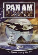 Aviation - Pan Am: The Golden Age of Aviation