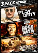 3 Pack Action: Play Dirty / The Dogs of War / The