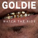 Goldie: Watch the Ride