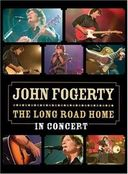 John Fogerty - The Long Road Home In Concert