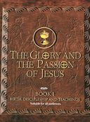The Glory and the Passion of Jesus, Book 1: