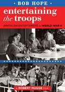Bob Hope: Entertaining the Troops (American