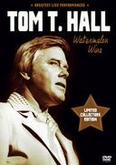 Tom T. Hall - Watermelon Wine