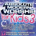 Absolute Modern Worship for Kids, Volume 3