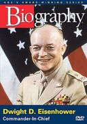 A&E Biography: Dwight D. Eisenhower: Commander In