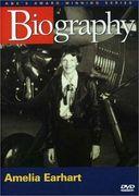 A&E Biography: Amelia Earhart