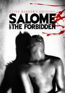 Clive Barker's Origins: Salomé and The Forbidden